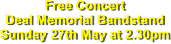 Free Concert Deal Memorial Bandstand Sunday 27th May at 2.30pm